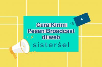 Cara Kirim Pesan Broadcast di Web Sistersel