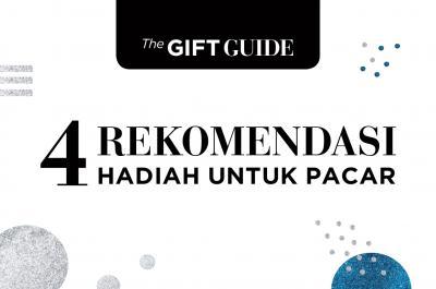 4 Rekomendasi Hadiah untuk Sang Pacar
