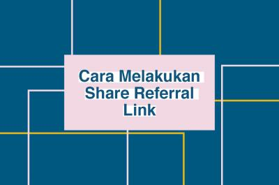 Cara Melakukan Share Referral Link