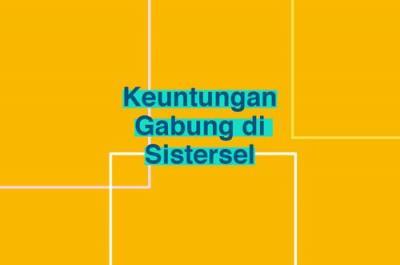 Keuntungan Gabung di Sistersel